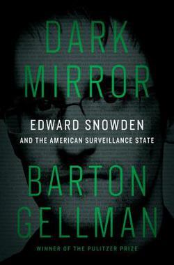 Dark Mirror Shines the Light on Edward Snowden