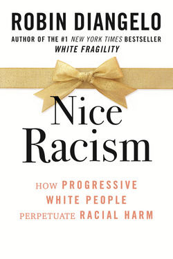 NICE RACISM Reading Recommendations by Guest Author Robin DiAngelo