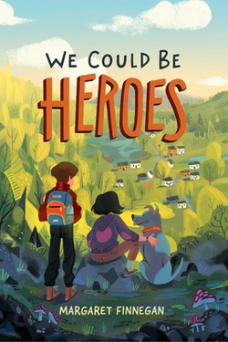 We Could Be Heroes|Margaret Finnegan
