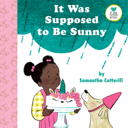 It Was Supposed to Be Sunny|Samantha Cotterill