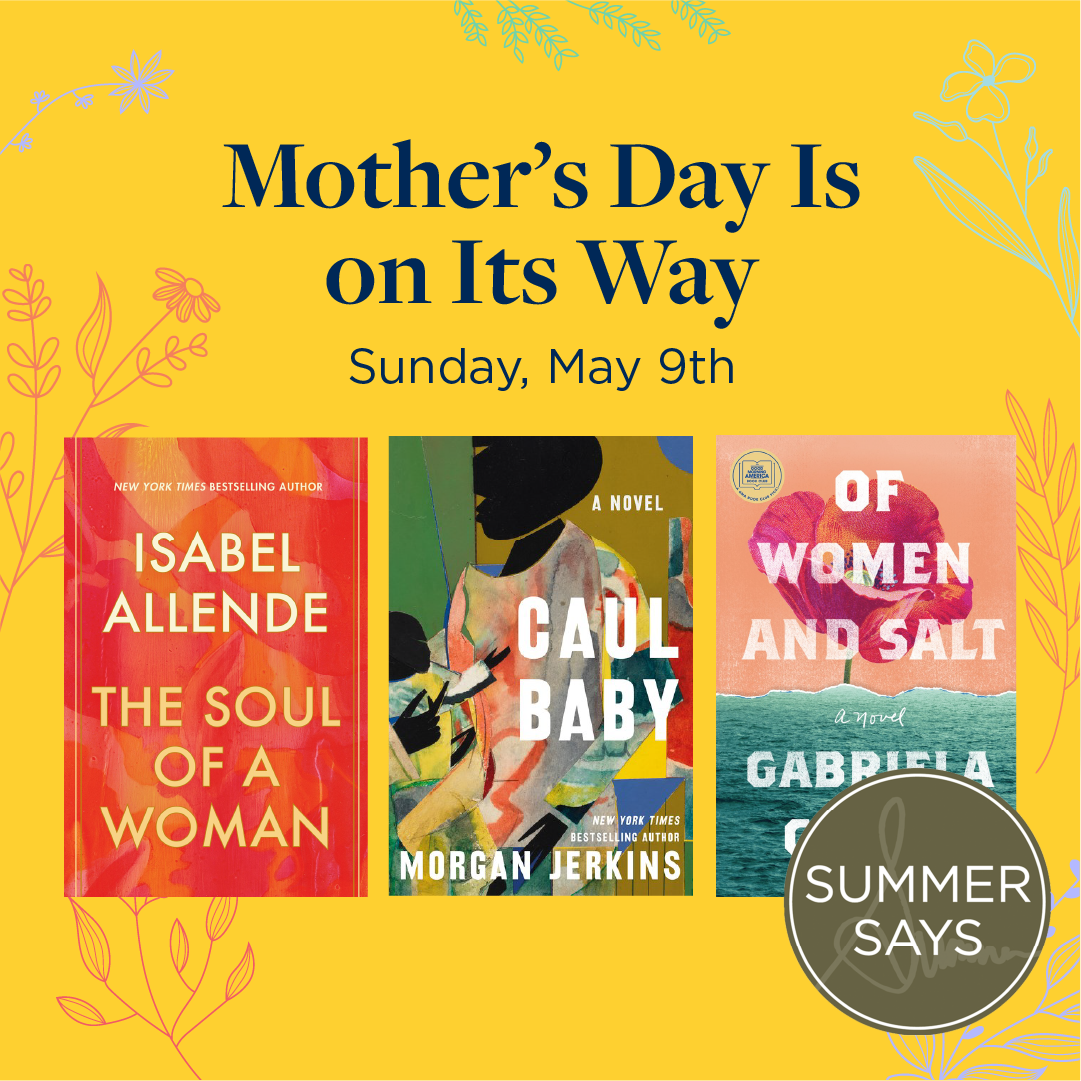 Summer Says: Mother's Day Picks