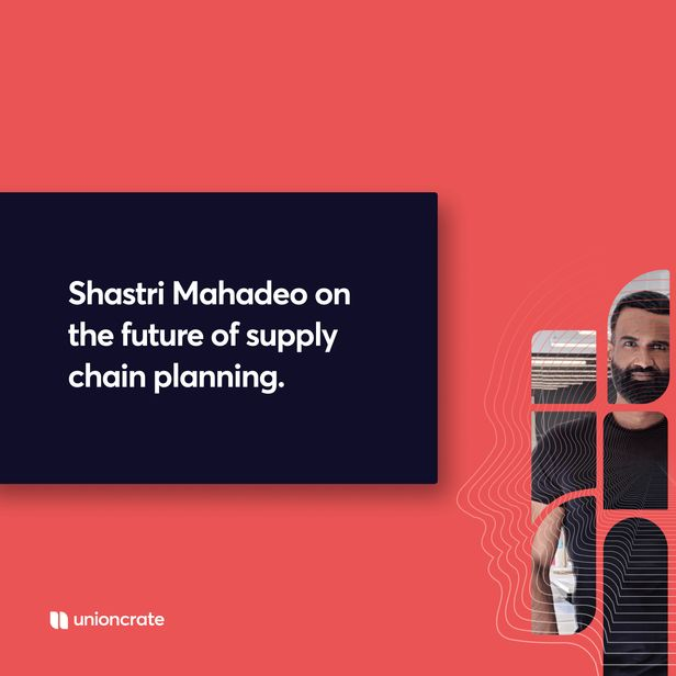 """Red and midnight blue background reading """"Shastri Mahadeo on the future of supply chain planning"""" with headshot [Unioncrate]"""