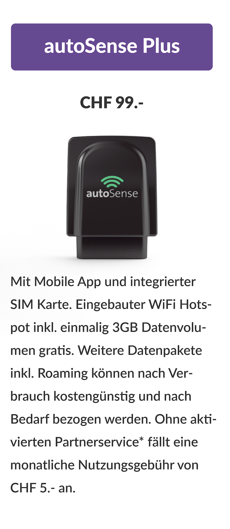 autoSense Plus - In addition to the many features and services offered by autoSense , autoSense Plus turns your car into a mobile wifi hotspot.