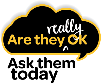 This year the message is: Are they really OK? Ask them today.