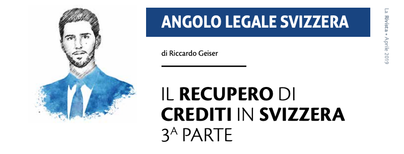 Il recupero di crediti in Svizzera 3a parte