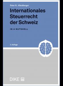 Peter R. Altenburger Internationales Steuerrecht der Schweiz in a nutshell dike verlag