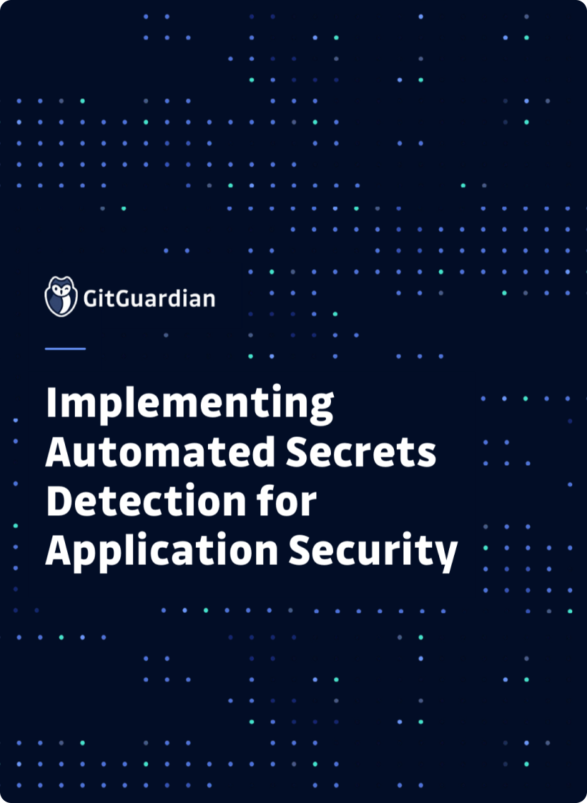 GitGuardian Whitepaper - Implementing Automated Secrets Detection for Application Security
