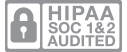 HIPAA and SOC 1 and 2 audited