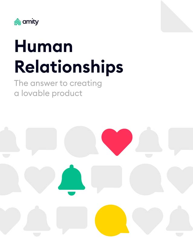 Human Relationships: The Answer to Creating a Lovable Product
