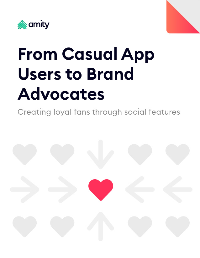 From Casual App Users to Brand Advocates