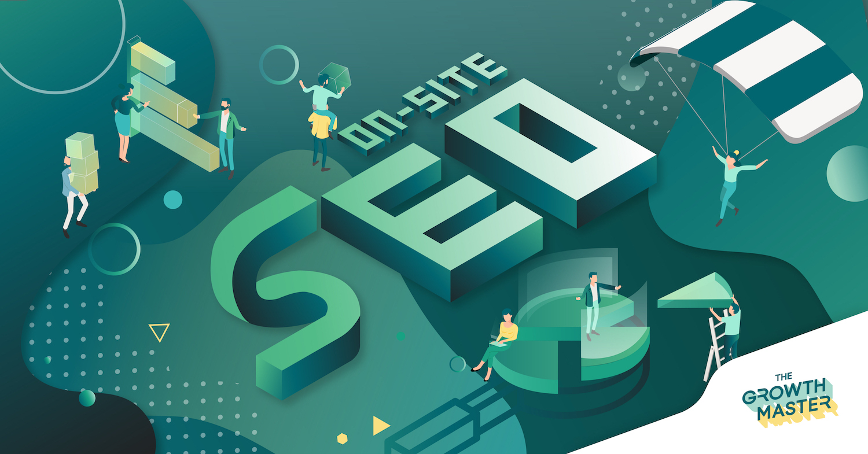 On-site SEO HACK : ปรับเว็บไซต์ให้ฮิตติดหน้าแรก