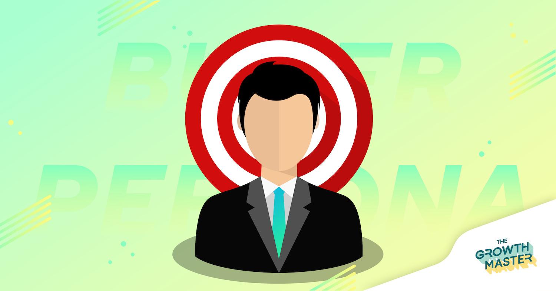 Buyer Persona for Growth -  สิ่งที่จะทำให้คุณรู้จักตัวตนของลูกค้าดียิ่งขึ้น