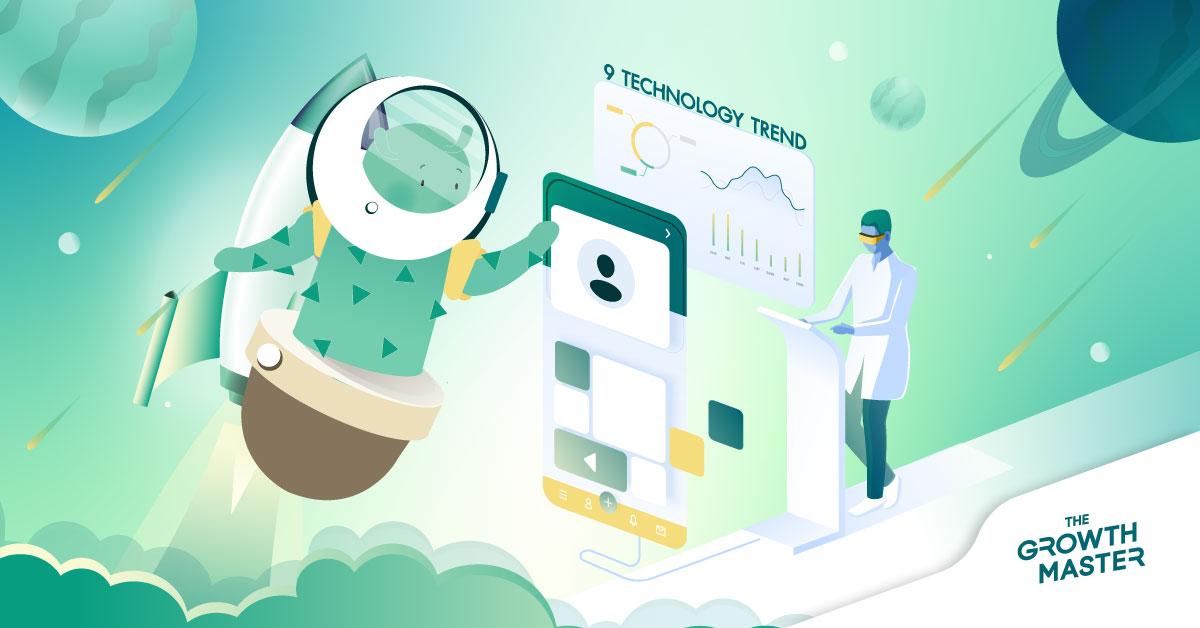 2021 = Tech! เผย 9 Technology Trend ที่จะเข้ามามีส่วนกับการทำธุรกิจของคุณตลอดปี 2021