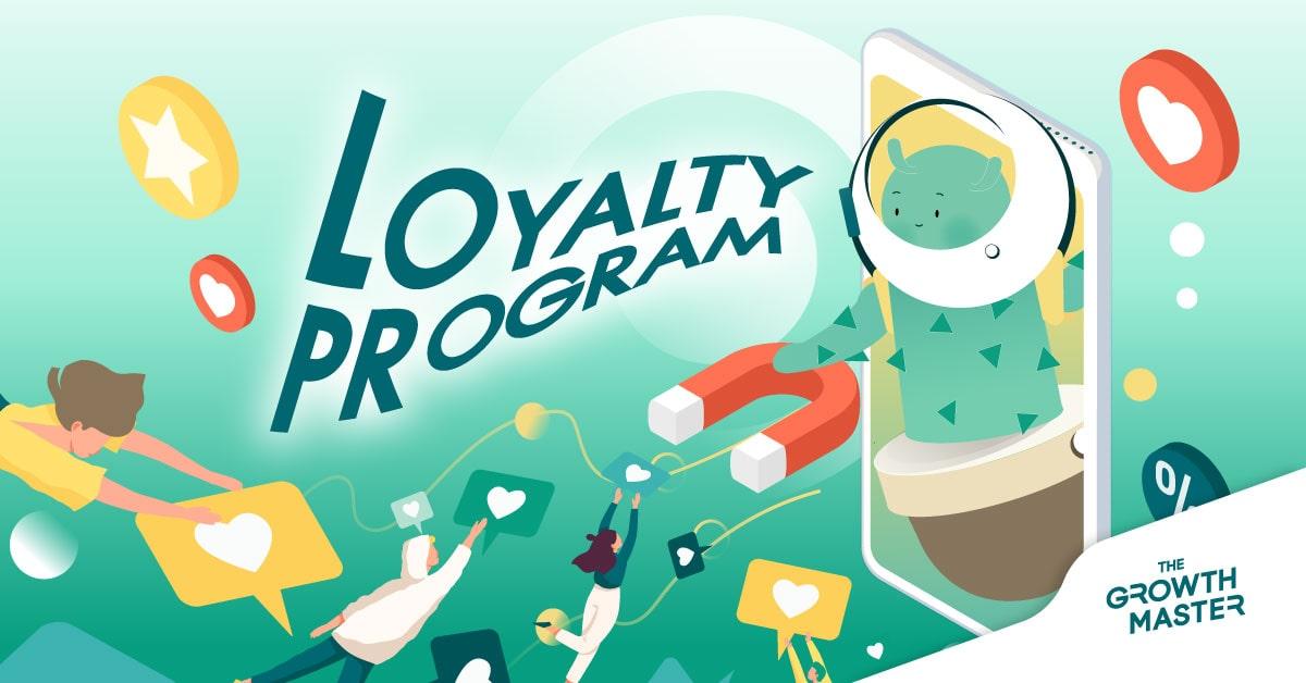 Loyalty Program คืออะไร? ทำความรู้จัก Loyalty Program รู้ครบจบในที่เดียว