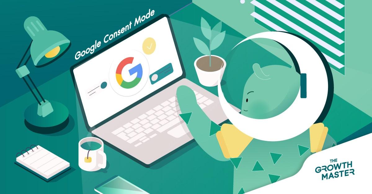 Google Consent Mode คืออะไร? เครื่องมือน่าใช้สำหรับนักการตลาดที่ทำให้เข้าถึงข้อมูลลูกค้าได้ แม้ลูกค้าไม่ยินยอม