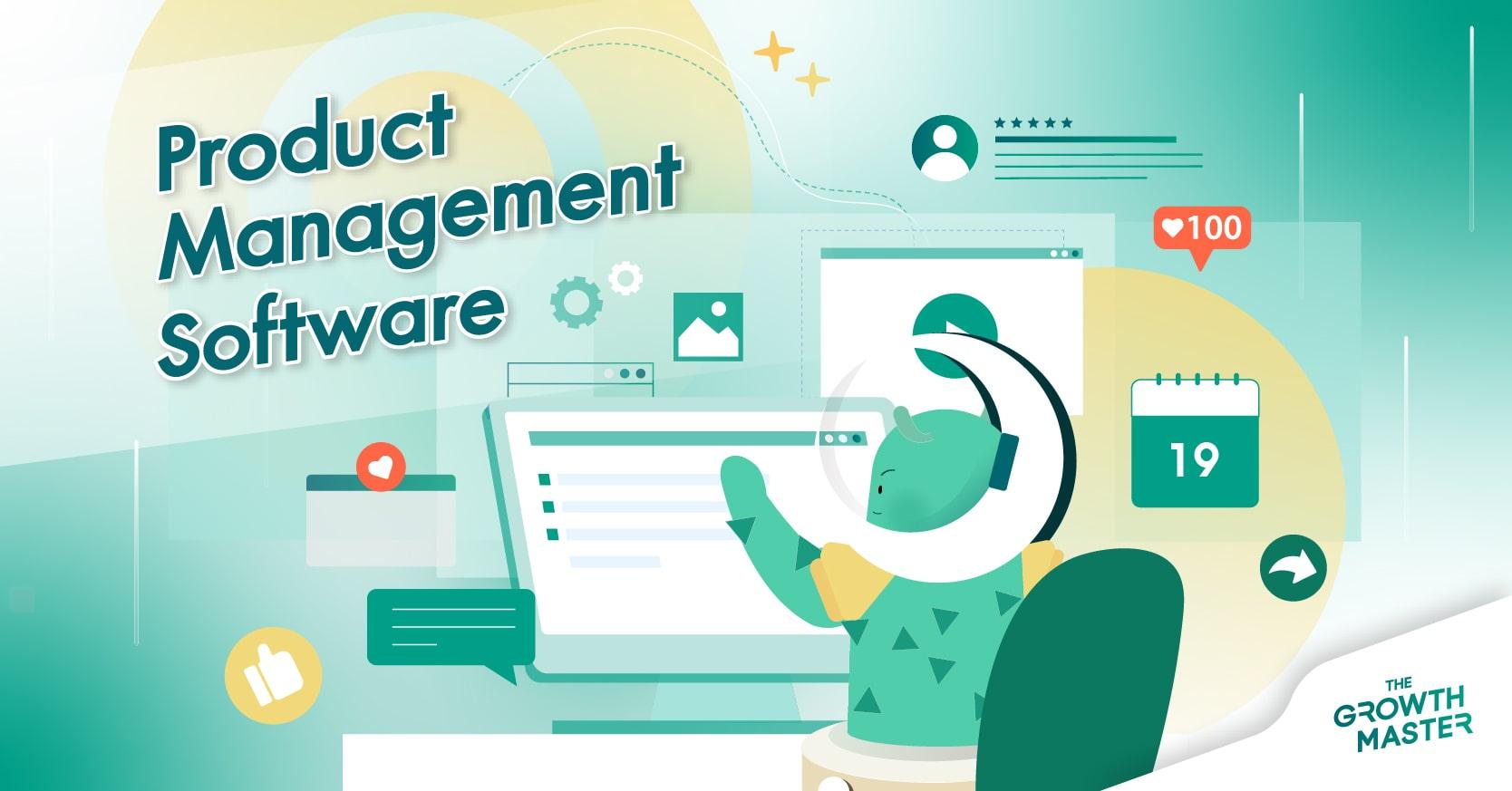 แนะนำ 7 ซอฟต์แวร์ด้าน Product Management ที่สายงานไหนก็ใช้ได้