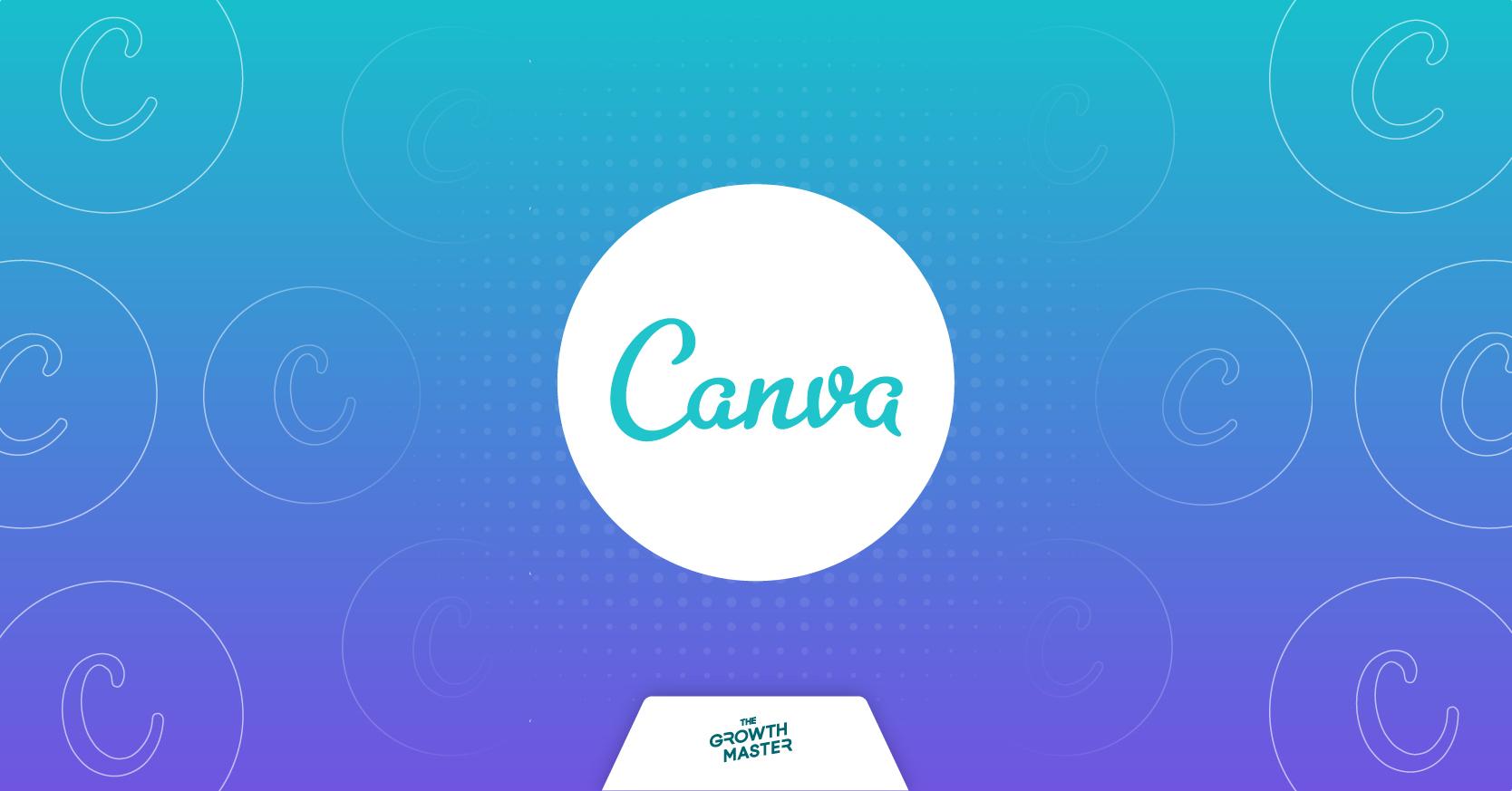 CASE STUDY : Canva แพลตฟอร์มดีไซน์ยอดนิยม กับกลยุทธ์การเพิ่มผู้ใช้งานกว่า 55 ล้านคนในเวลาเพียง 5 ปี