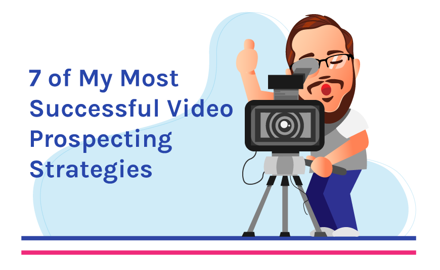 kyle shares his most successful video prospecting strategies