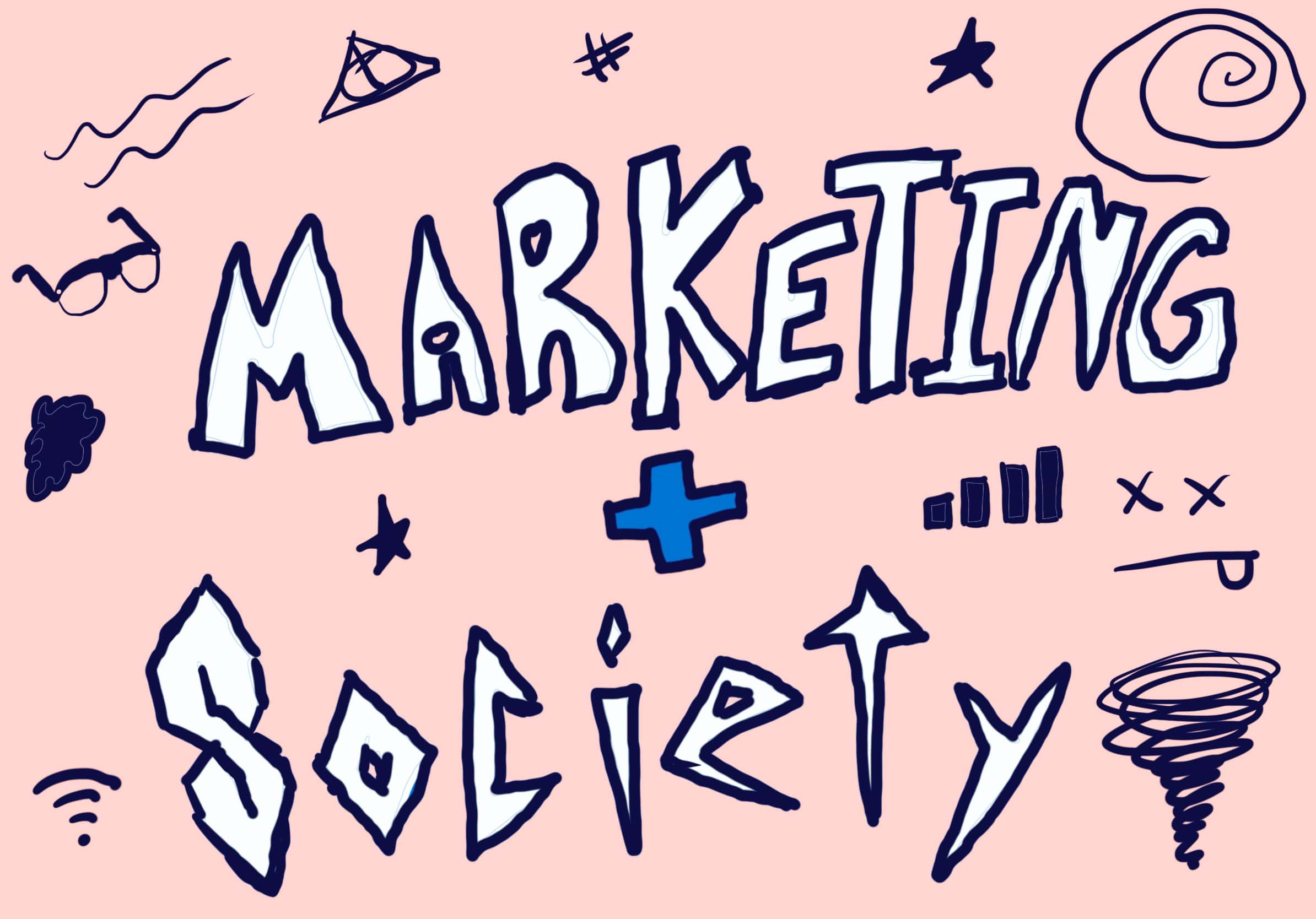 What role does marketing play in our society today?