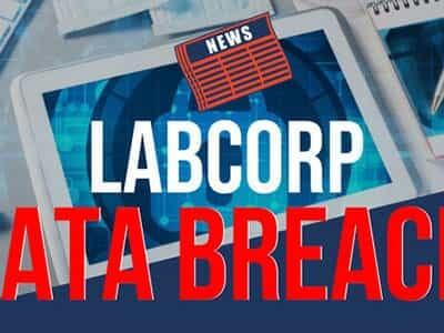 LabCorp's Network Security Breach May Have Exposed PHI of Millions