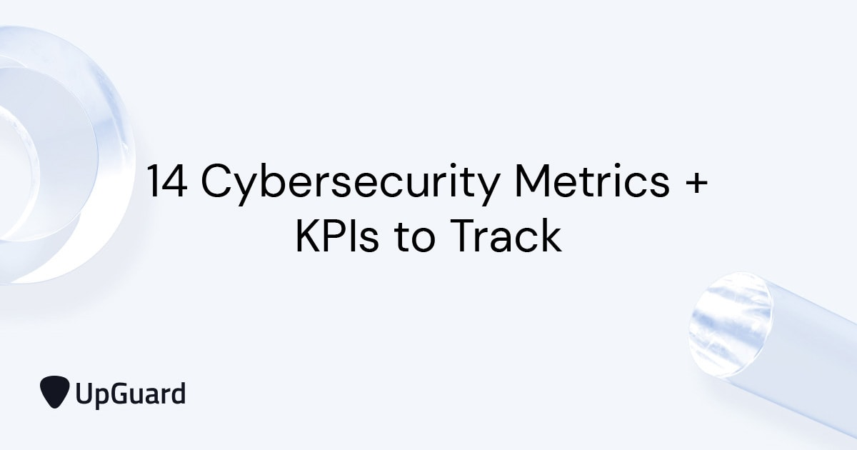 14 Cybersecurity Metrics + KPIs to Track