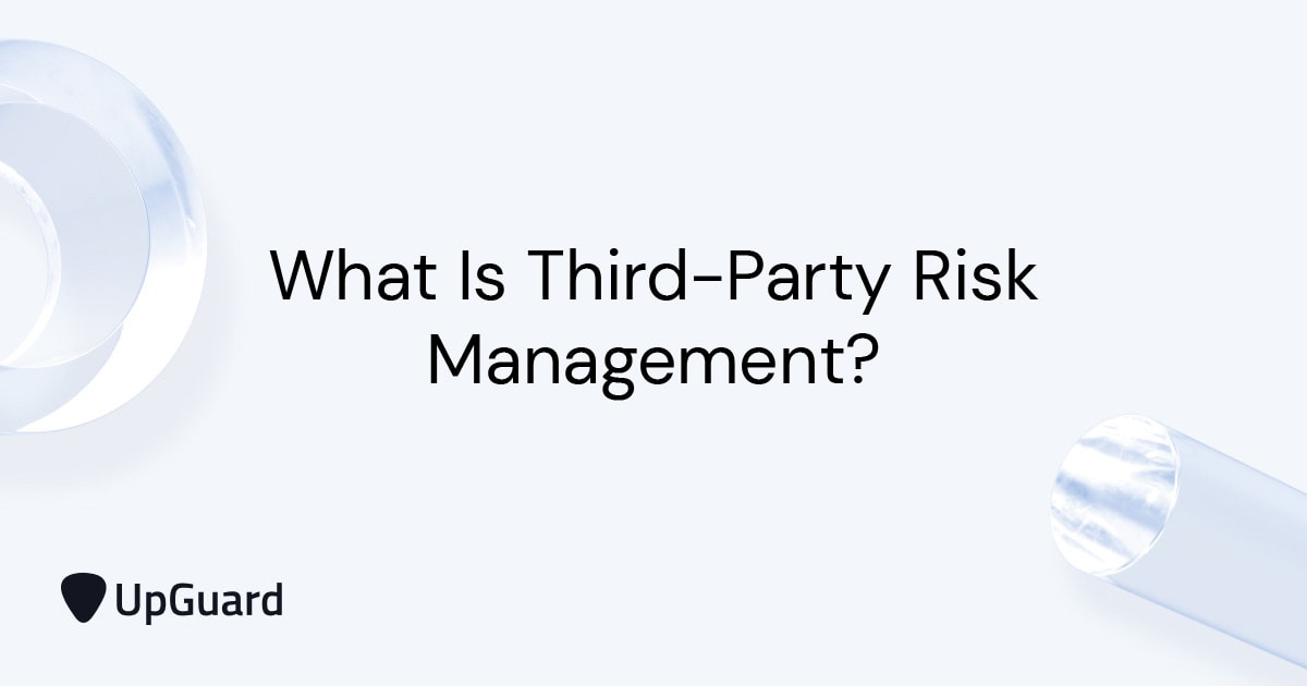 什么 Is Third-Party Risk Management?