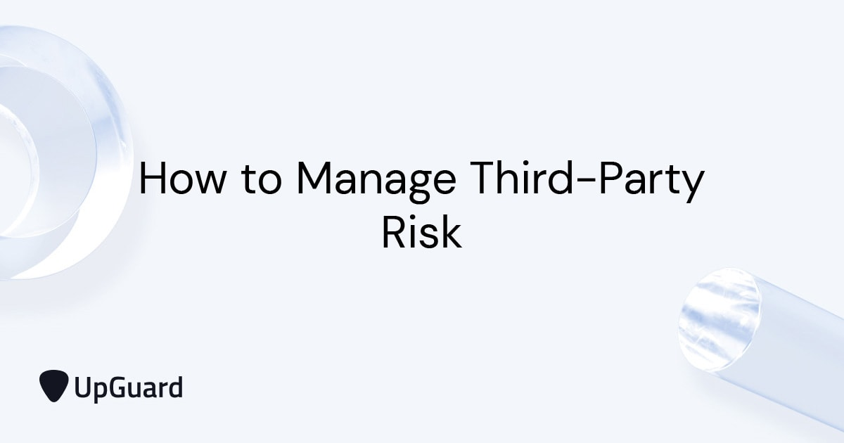 How to Manage Third-Party Risk