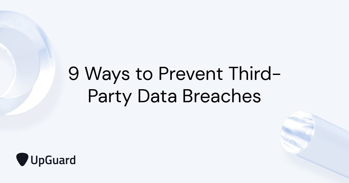 9 Ways to Prevent Third-Party Data Breaches