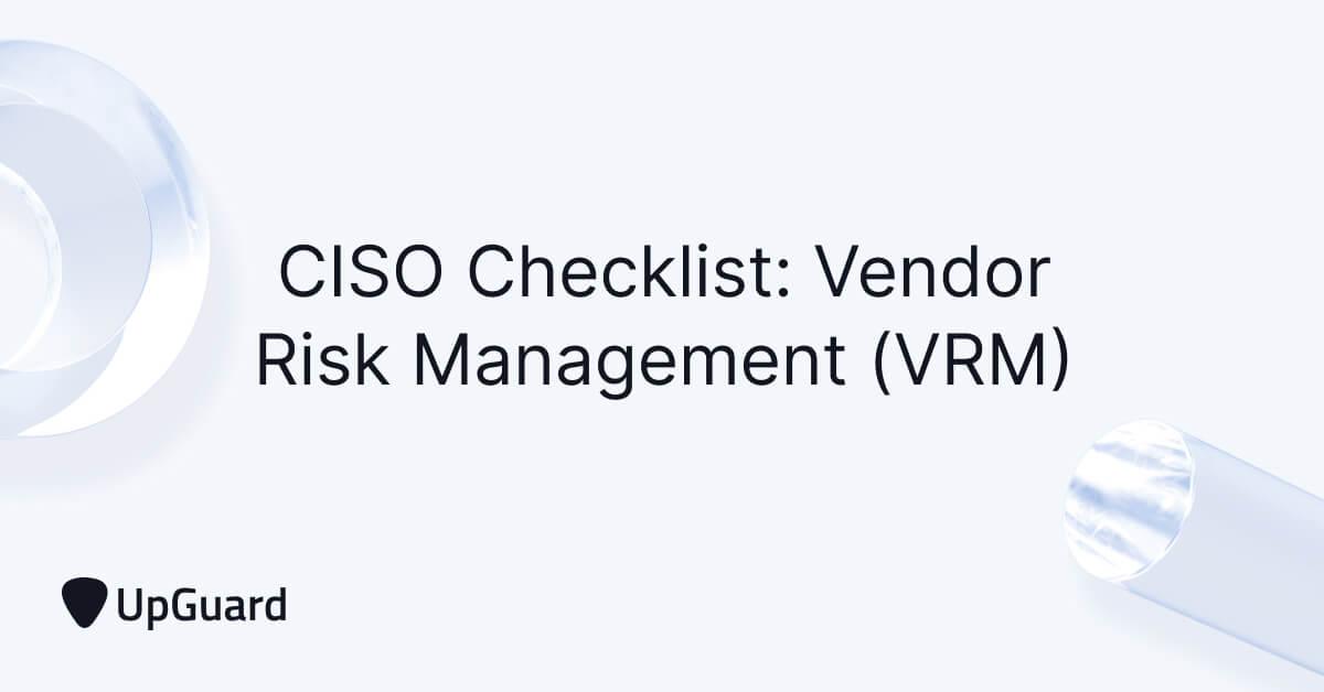 CISO Checklist: Vendor Risk Management (VRM)