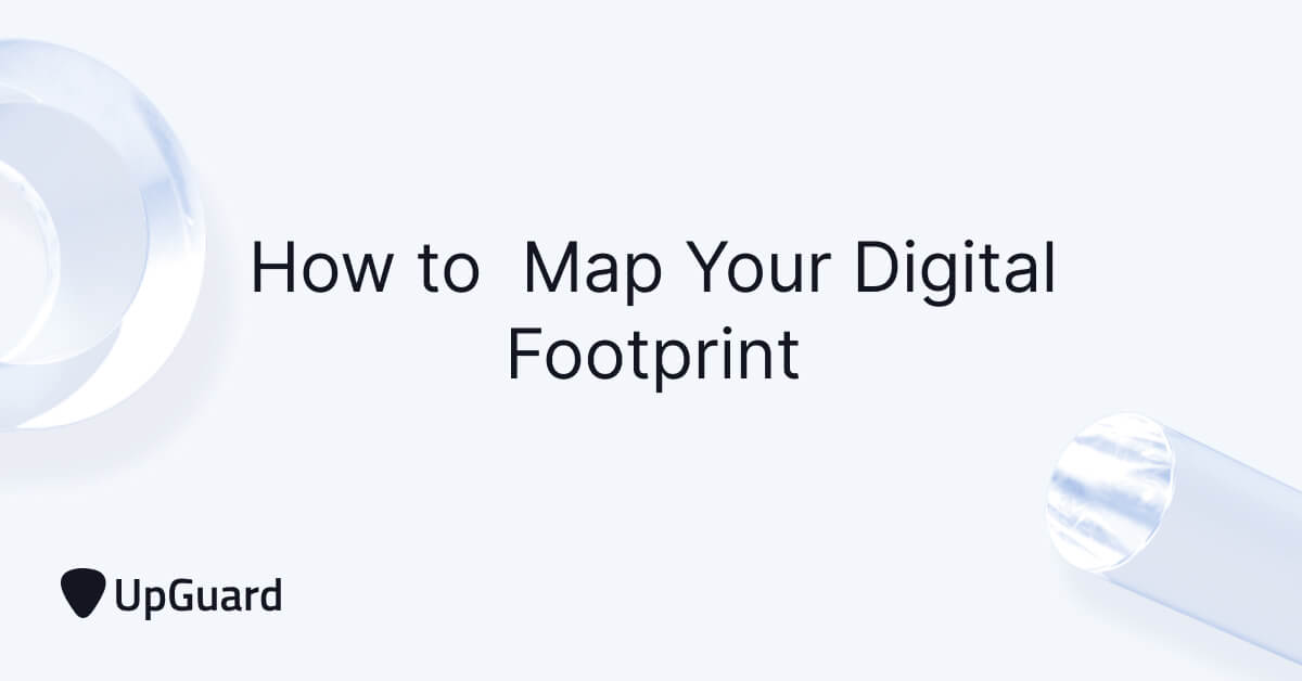 How to  Map Your Digital Footprint: 2021 Guide for Businesses