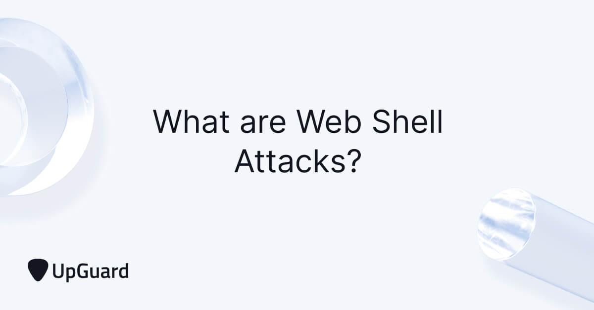 What are Web Shell Attacks? How to Protect Your Web Servers