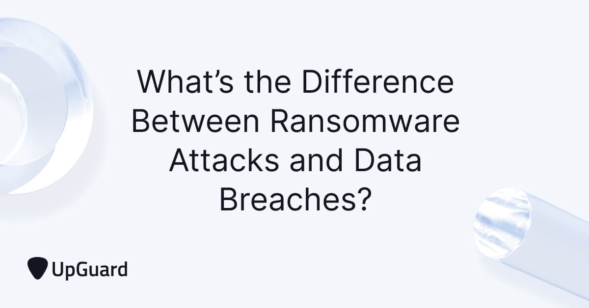 Ransomware Attacks Vs. Data Breaches: What's the Difference?