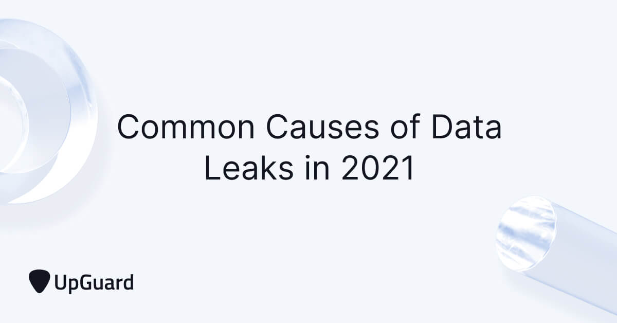 6 Most Common Causes of Data Leaks in 2021