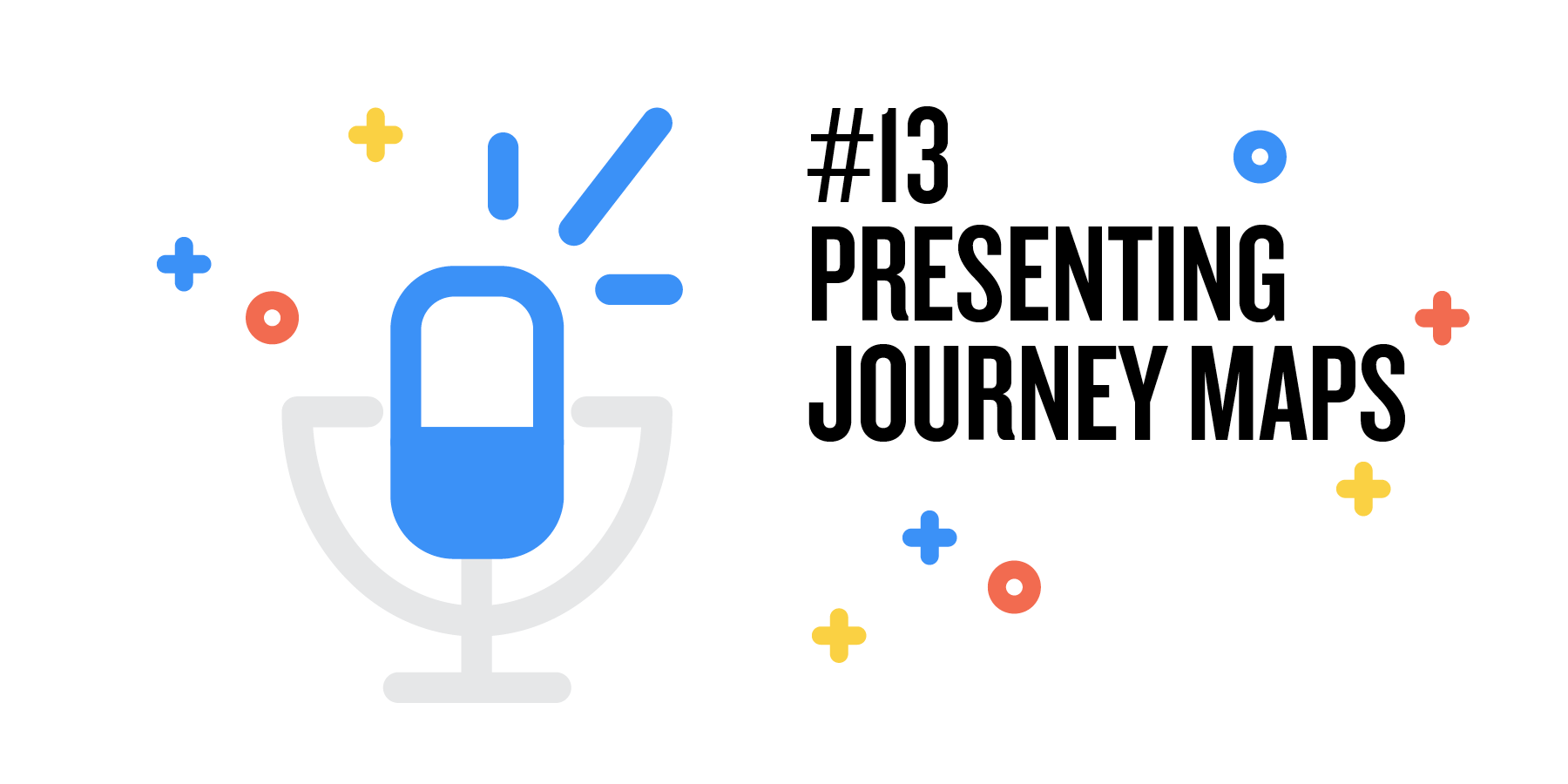 blue microphone on white background, writing: presenting journey maps