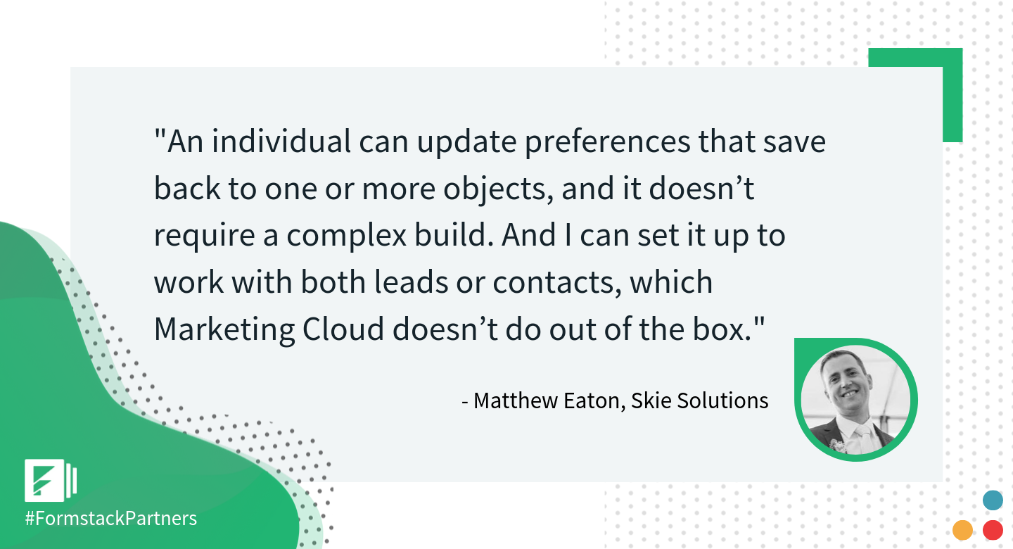 Matthew Eaton of Skie Solutions discusses Formstack Salesforce App over using Marketing Cloud