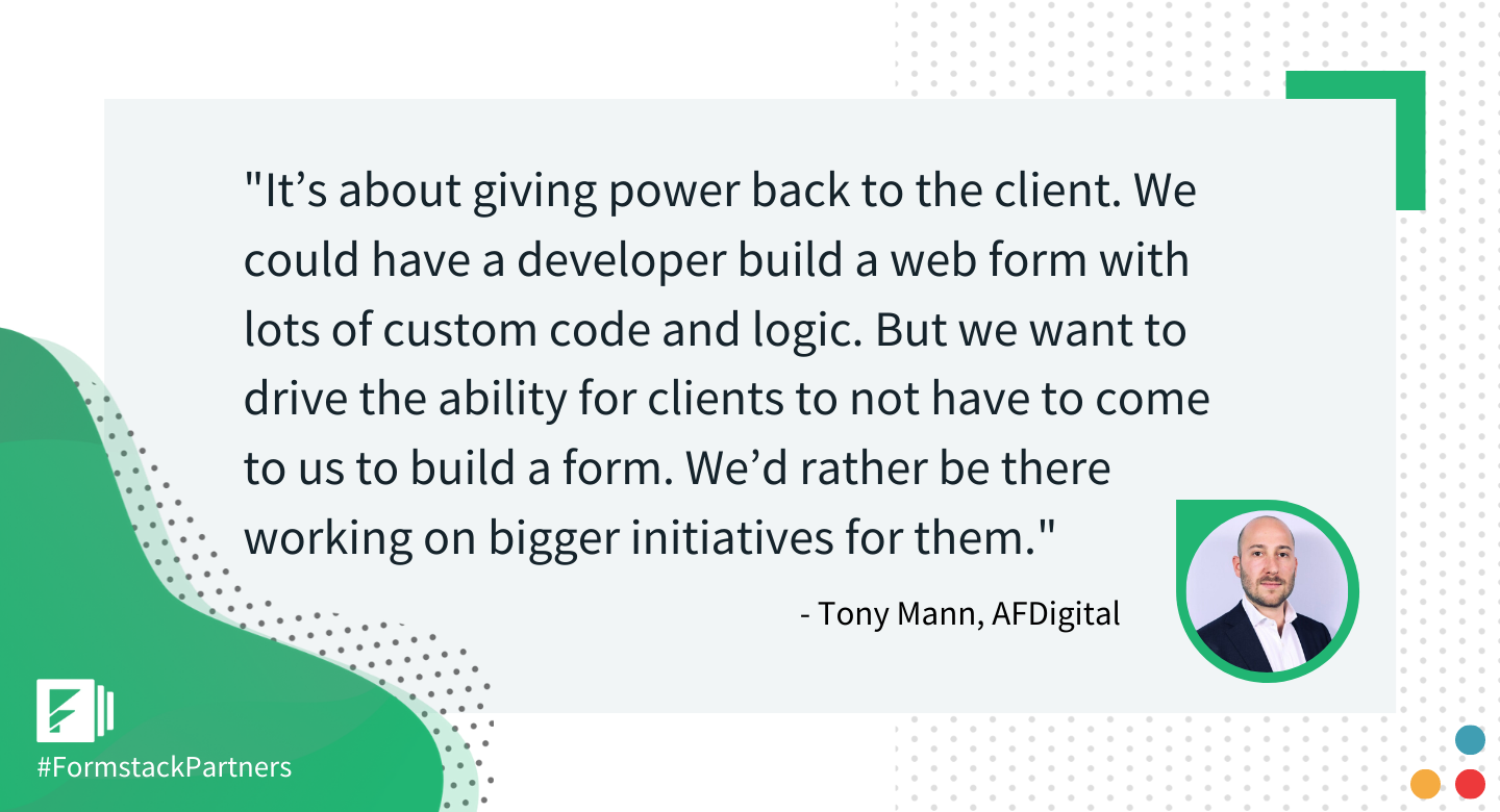Tony Mann of AFDigital discusses Formstack Salesforce App giving power back to the customer.