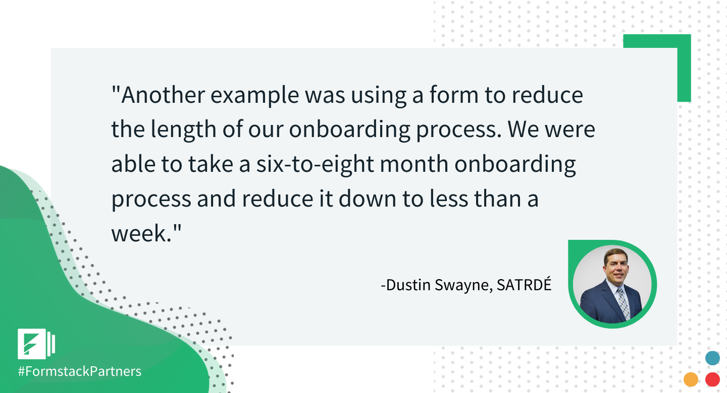 Dustin Swayne of SATRDÉ discusses using Formstack forms to cut down the onboarding process.