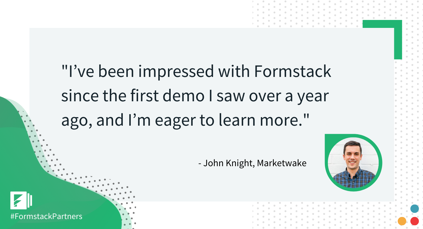 John Knight, Salesforce Lead at Marketwak discusses Formstack.