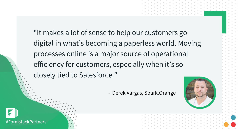 Derek Vargas of Spark.Orange discusses the digital benefit of using Formstack and Formstack Documents.