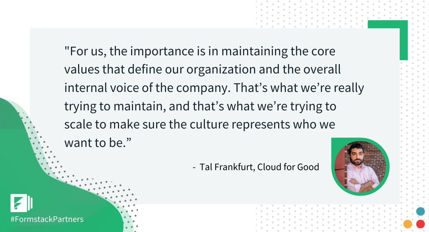 CEO and Founder, Tal Frankfurt, discusses Cloud for Good's company culture.