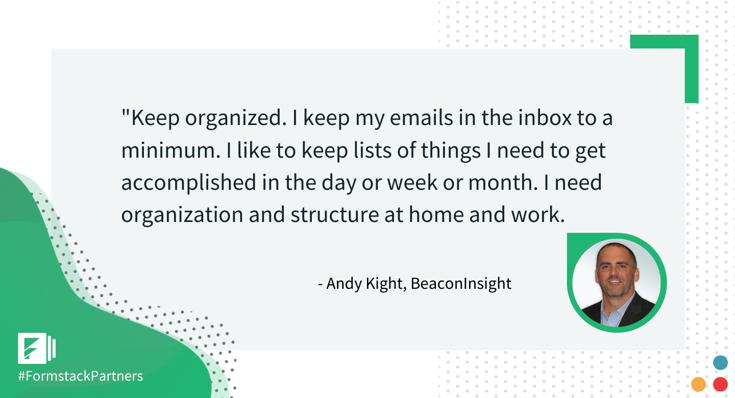 Andy Kight of BeaconInsight gives his best workplace productivity tip.