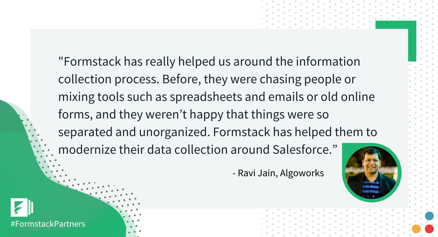 Ravi Jain of Algoworks discusses how Formstack benefits their customers.