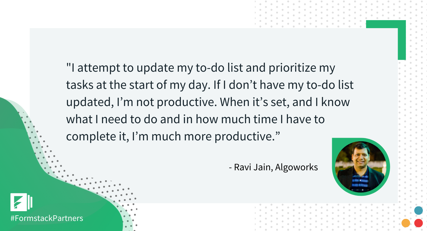 Ravi Jain of Algoworks gives his best workplace productivity tip.