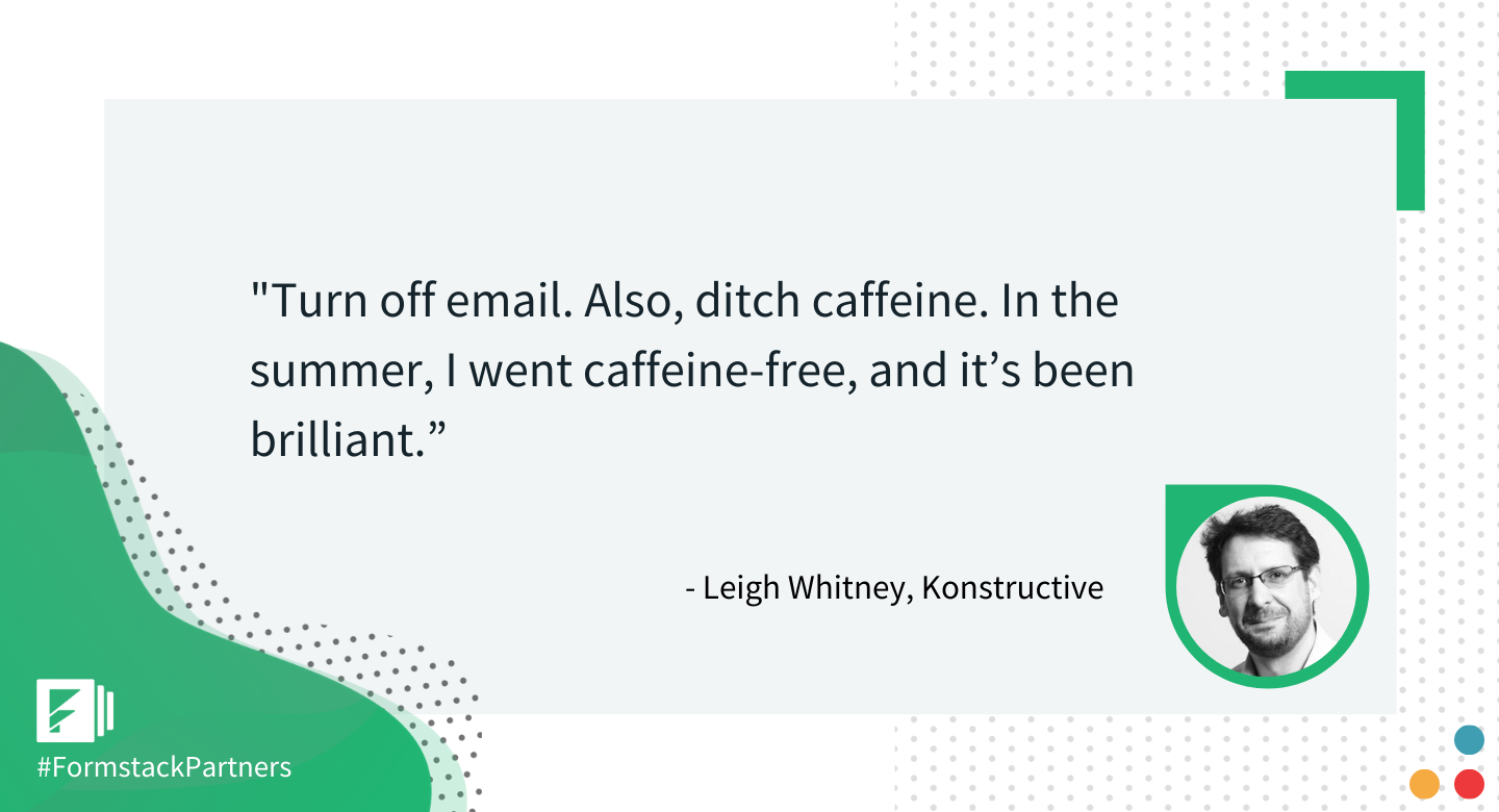 Leigh Whitney of Konstructive gives a bold workplace productivity tip.