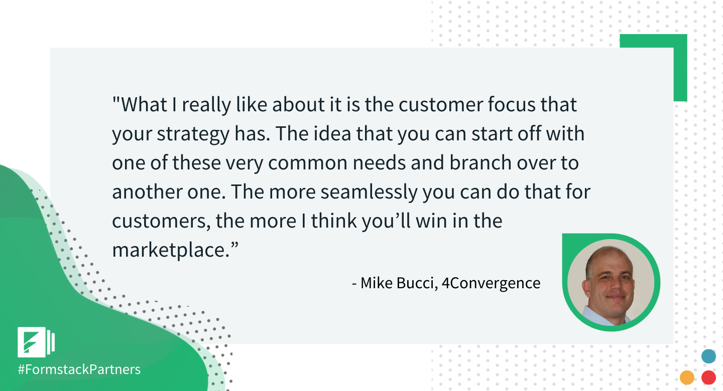 Mike Bucci, President at 4Convergence discusses what he likes about using Formstack for forms, documents, and esignature.