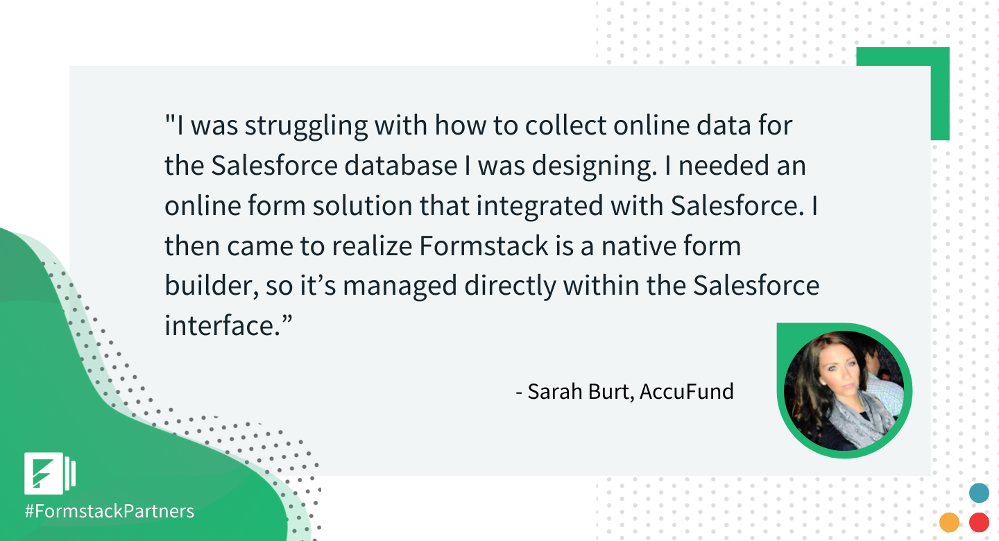 Sarah Burt of AccuFund discusses how she came across Formstack Salesforce App
