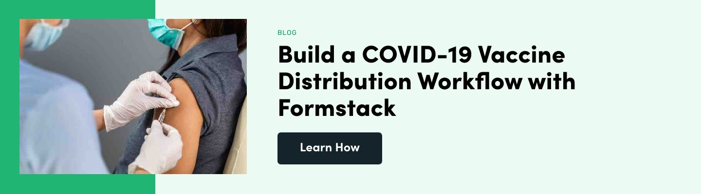 Build a COVID-19 Vaccine Distribution Workflow with Formstack