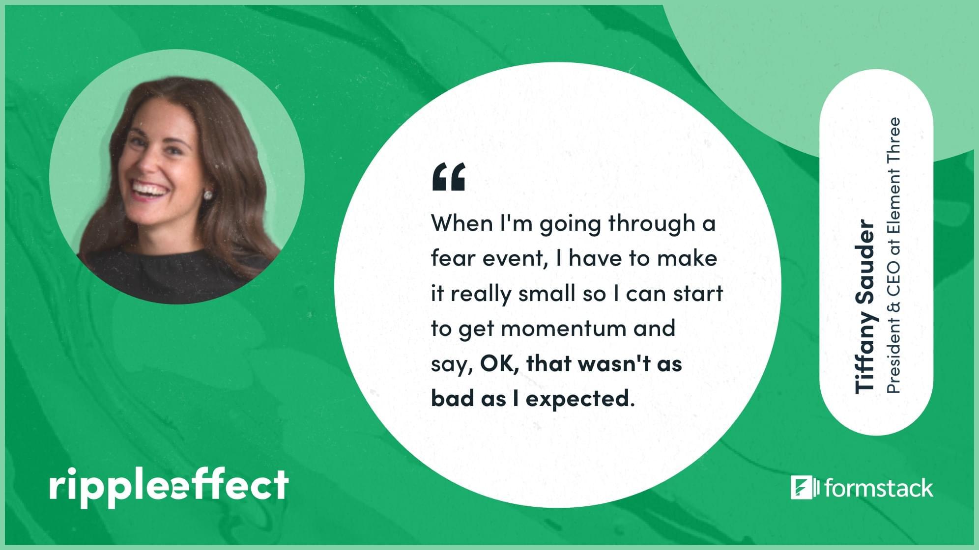 Tiffany Sauder Ripple Effect podcast quote