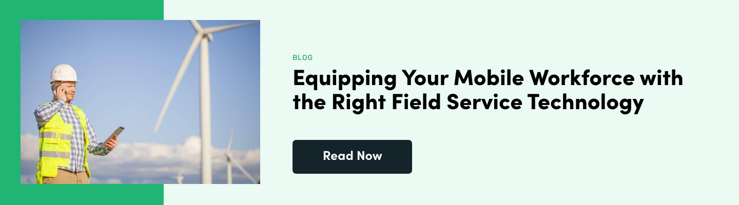 Equipping Your Mobile Workforce with the Right Field Service Technology