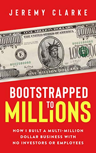 Bootstrapped to Millions: How I Built a Multi-Million-Dollar Business with No Investors or Employees Kindle Edition